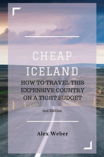 Cheap Iceland: How to Travel This Expensive Country on a Tight Budget pdf epub