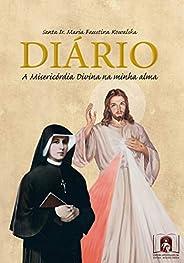Diário de Santa Faustina: A Misericórdia Divina na Minha Alma