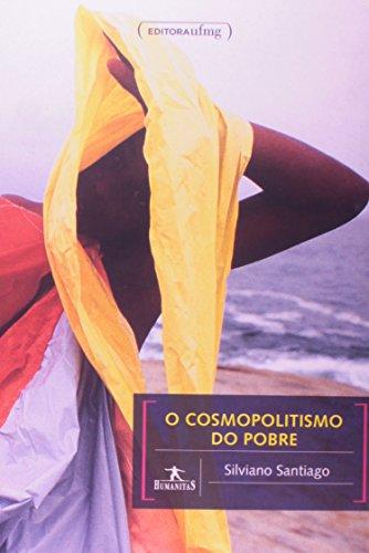 O Cosmopolitismo do Pobre. Critica Literária e Critica Cultural