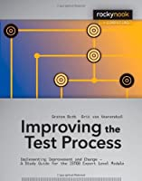 Improving the Test Process Front Cover