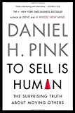 img - for To Sell Is Human: The Surprising Truth About Moving Others book / textbook / text book