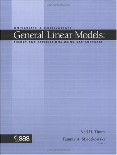 Univariate and Multivariate General Linear Models : Theory and