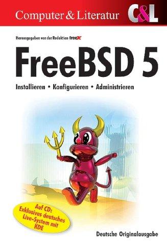 FreeBSD 5: Installieren, Konfigurieren, Administrieren