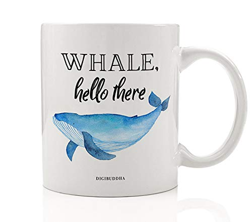 WHALE, HELLO THERE Coffee Mug Gift Idea Funny Ocean Whale Introduction Cute Seven Seas Fish Intro Christmas Birthday Present Marine Lover Friend Family Coworker 11oz Ceramic Tea Cup Digibuddha DM0636