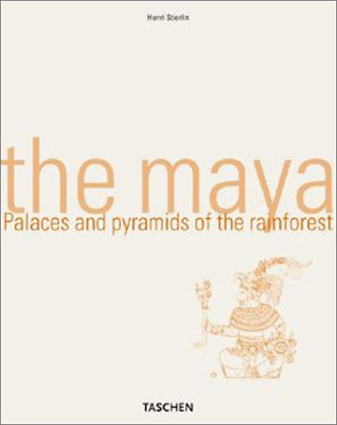 The Maya: Palaces and Pyramids of the Rain Forest
