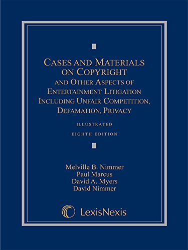 Cases and Materials on Copyright and Other Aspects of Entertainment Litigation Including Unfair Competition, Defamation,