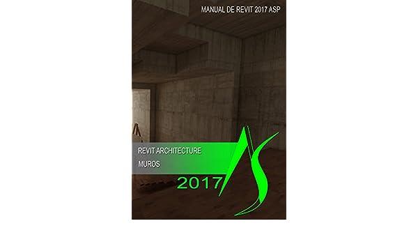 Amazon manual de revit de muros 2017 manual de revit 2017 amazon manual de revit de muros 2017 manual de revit 2017 spanish edition ebook sergio dogliotti kindle store sciox Choice Image