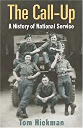 The Call Up: A History of National Service 1947-1963