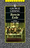 Born in Exile, George R. Gissing, 0460872419