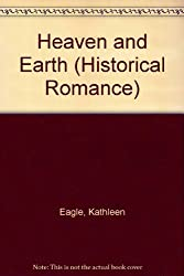 Heaven and Earth (Mills & Boon Historical)