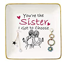 You're the Sister I Got to Choose– Ceramic Jewelry Holder Ring Dish Trinket Box Tray – Birthday Anniversary Wedding Christmas Gifts for Sister,Soul Sister,Best friend,Women,Bestie