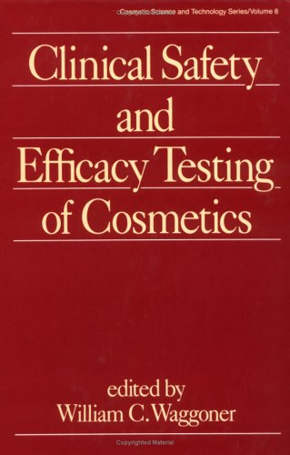 Clinical Safety and Efficacy Testing of Cosmetics (Cosmetic Science and Technology)