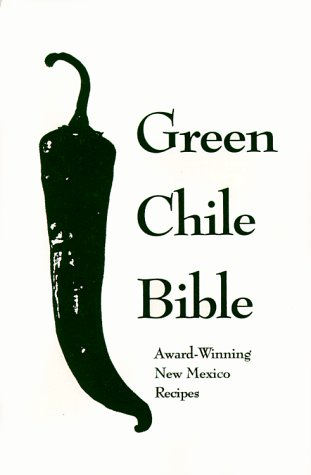 Green Chile Bible: Award-Winning New Mexico Recipes by Albuquerque Tribune