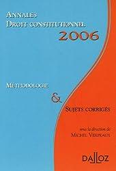 Droit constitutionnel : Annales 2006 ; Méthodologie & sujets corrigés