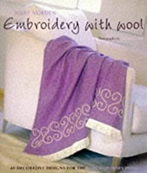 Embroidery with Wool: 40 Decorative Designs for the Contemporary Home