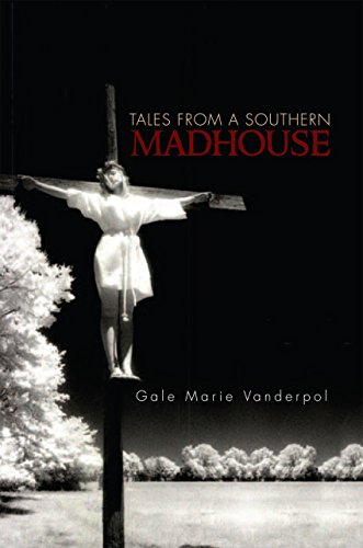 Tales from a Southern Madhouse