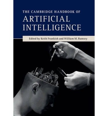 [(The Cambridge Handbook of Artificial Intelligence)] [ Edited by Keith Frankish, Edited by William M. Ramsey ] [July, 2014]