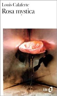 Rosa mystica par Louis Calaferte