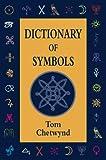 Dictionary of Symbols, Tom Chetwynd, 1855382962
