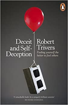 Book Deceit and Self-Deception: Fooling Yourself the Better to Fool Others