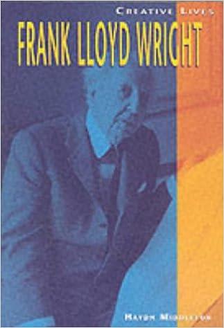 Creative Lives: Frank Lloyd Wright