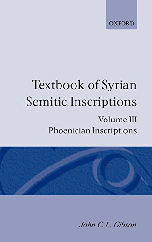 Textbook of Syrian Semitic Inscriptions: Volume 3: Phoenician Inscriptions, Including Inscriptions in the Mixed Dialect