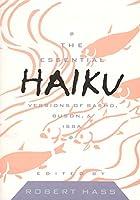 The Essential Haiku: Versions of Basho, Buson, & Issa (Essential Poets)