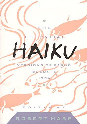The Essential Haiku: Versions of Basho, Buson, Issa (Essential Poets)
