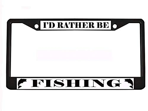 ID RATHER BE FISHING black Metal Auto License Plate Frame Car Tag Holder