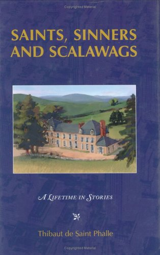 Saints, Sinners and Scalawags: A Lifetime in Stories