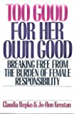 Too Good for Her Own Good, Claudia Bepko and Jo-Ann Krestan, 0060163658