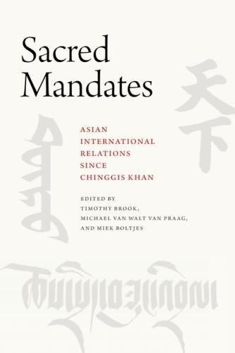 Sacred Mandates: Asian International Relations since Chinggis Khan (Silk Roads)
