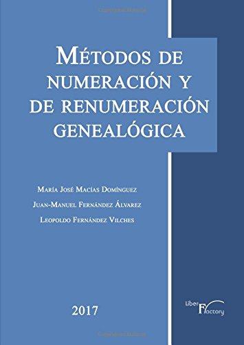 Métodos de numeración y remuneración genealógica Tapa blanda – 27 mar 2018 Leopoldo Fernández Vilches Liber Factory 8417404201 Biology