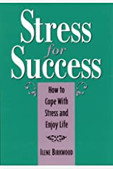 Stress for Success: How to Cope with Stress and Enjoy Life Paperback