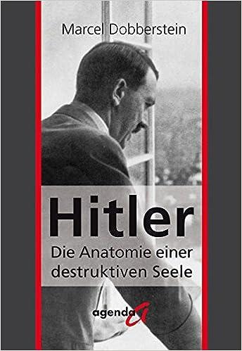Hitler: Die Anatomie einer destruktiven Seele: Amazon.de: Marcel ...