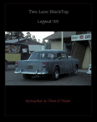 Two Lane BlackTop / Legend '55: My ScrapBook