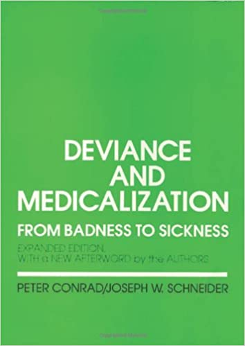 deviance and medicalization from badness to sickness