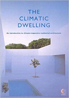 Book The Climatic Dwelling: An Introduction to Climate-Responsive Residential Architecture (Eur (Series), 16615 En.) by E. O'Cofaigh (1996-01-01)