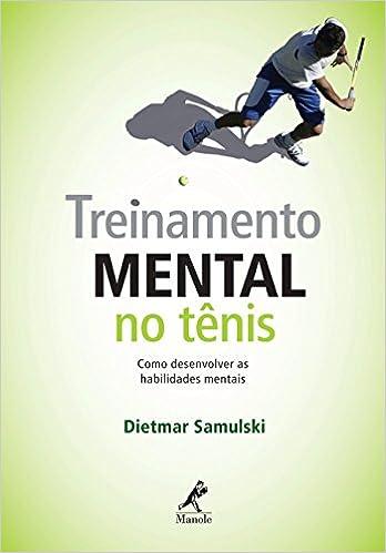 0bfafb8042 Treinamento mental no tênis  Como desenvolver as habilidades mentais -  9788520432440 - Livros na Amazon Brasil