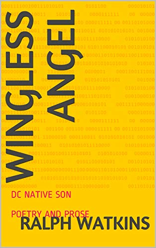 Wingless Angel: DC NATIVE SON  POETRY AND PROSE