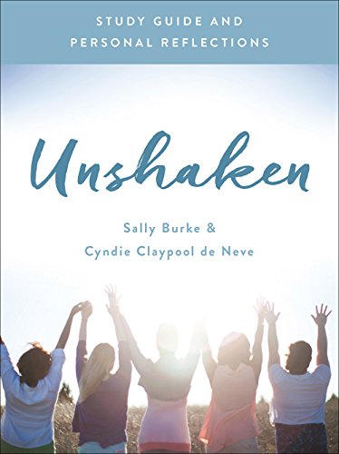 Unshaken Study Guide and Personal Reflections: Experience the Power and Peace of a Life of Prayer