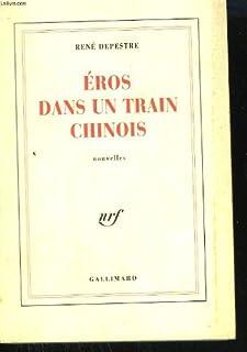 Éros dans un train chinois : neuf histoires d'amour et un conte de sorcier, Depestre, René