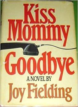 Book Kiss Mommy Goodbye