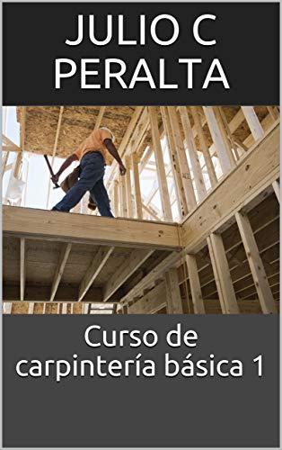 Curso de carpintería básica 1 por JULIO C PERALTA