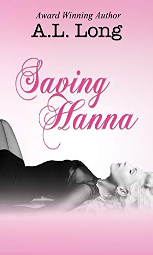 Saving Hanna by A.L. Long
