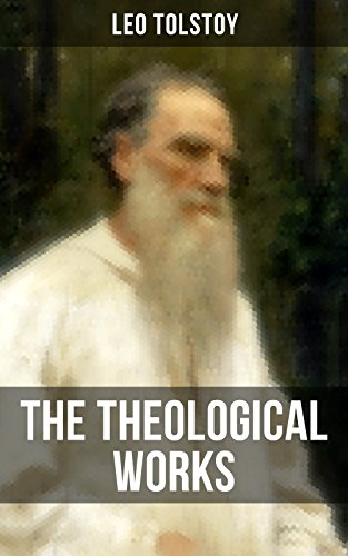 The Theological Works of Leo Tolstoy: Lessons on What it Means to be a True Christian From the Greatest Russian Novelists and Author of War and Peace & ... Kind Youth and Correspondences with Gandhi) image