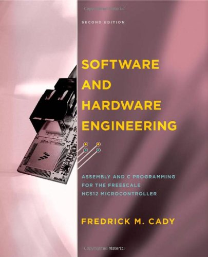 Software and Hardware Engineering: Assembly and C Programming for the Freescale HCS12 Microcontroller by Oxford University Press
