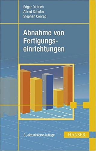 Abnahme von Fertigungseinrichtungen Gebundenes Buch – 1. Oktober 2009 Edgar Dietrich Alfred Schulze Stephan Conrad 3446420533