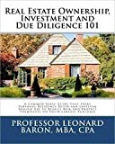 Real Estate Ownership, Investment and Due Diligence 101: A Smarter Way to Buy Real Estate