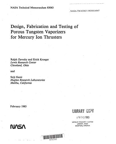 (Design, fabrication and testing of porous tungsten vaporizers for mercury ion thrusters )